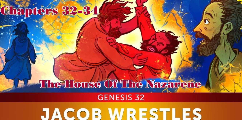 Genesis 32-34 – The House of The Nazarene