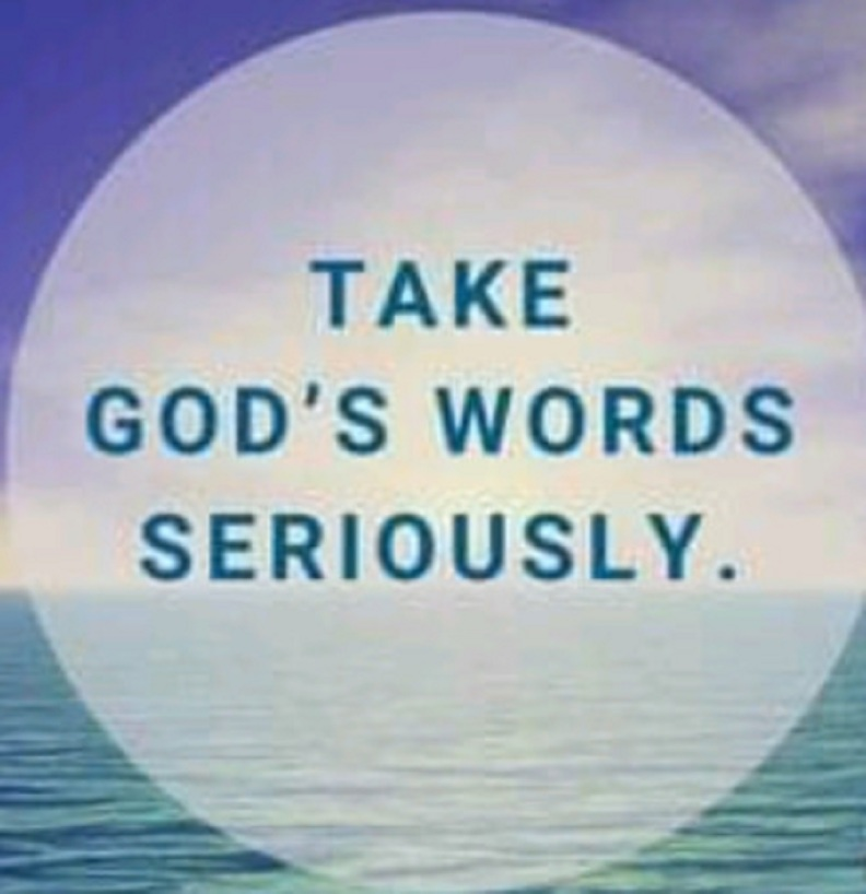 Take God's Words Seriously
